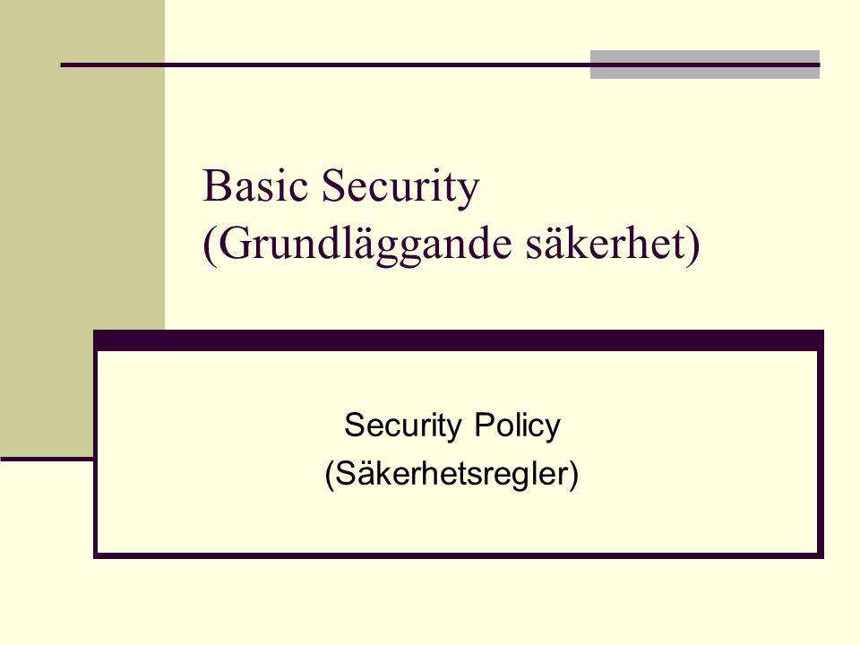 Säkerhetspolicy Identifierings- och inloggningsregler Lösenordsregler Användarregler Fjärranslutningsregler Procedurer för systemunderhåll Regler vid haveri