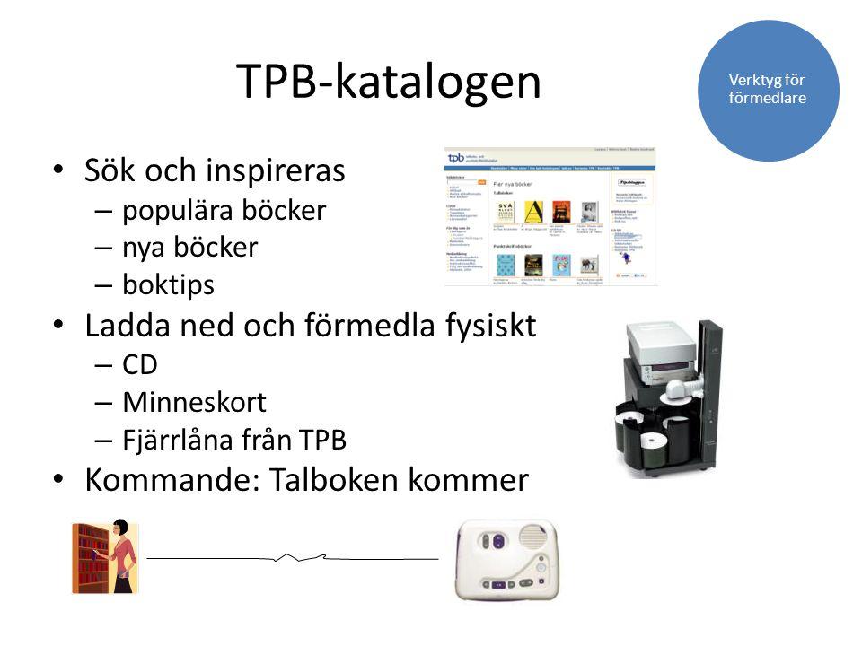 TPB-katalogen Sök och inspireras – populära böcker – nya böcker – boktips Ladda ned och förmedla fysiskt – CD – Minneskort – Fjärrlåna från TPB Komman