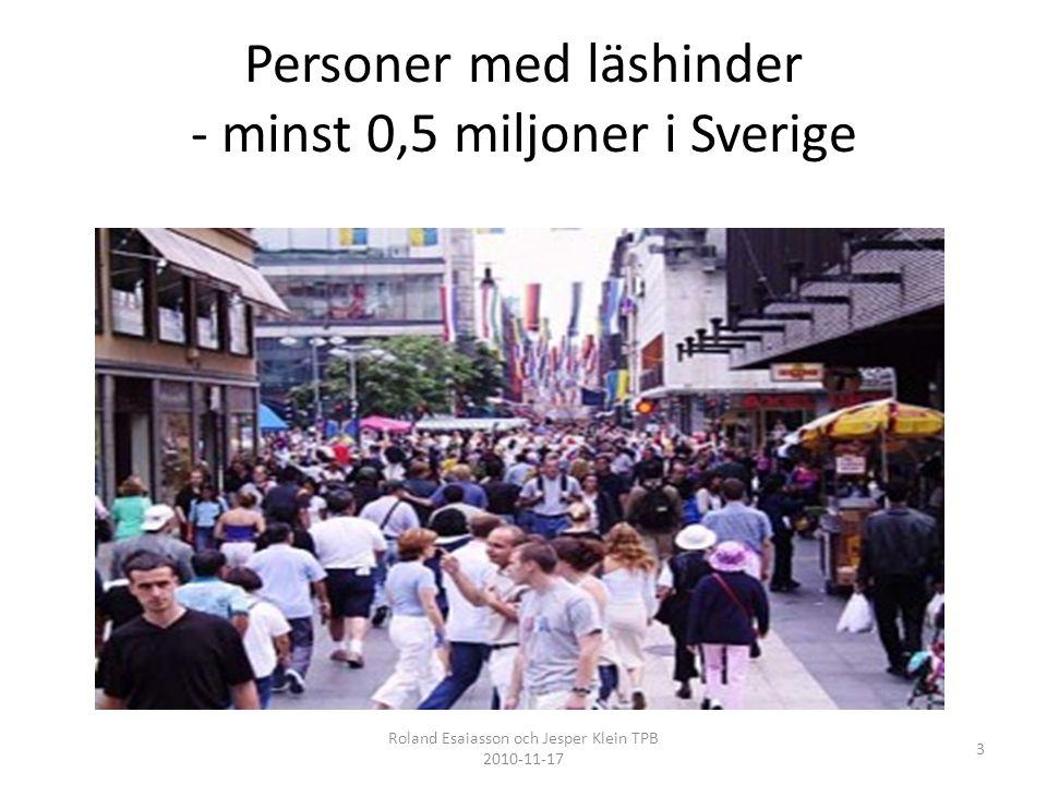 Personer med läshinder - minst 0,5 miljoner i Sverige 3 Roland Esaiasson och Jesper Klein TPB 2010-11-17