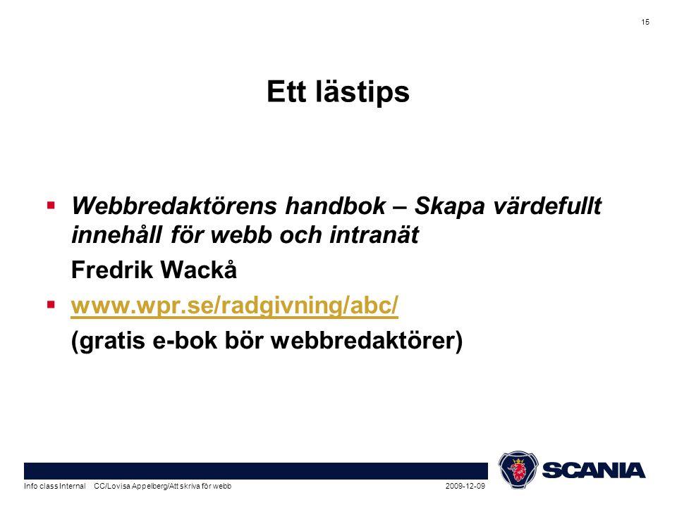 2009-12-09Info class Internal CC/Lovisa Appelberg/Att skriva för webb 15 Ett lästips  Webbredaktörens handbok – Skapa värdefullt innehåll för webb oc