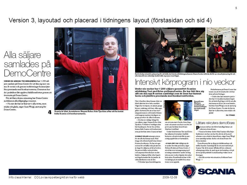 2009-12-09Info class Internal CC/Lovisa Appelberg/Att skriva för webb 5 Version 3, layoutad och placerad i tidningens layout (förstasidan och sid 4)