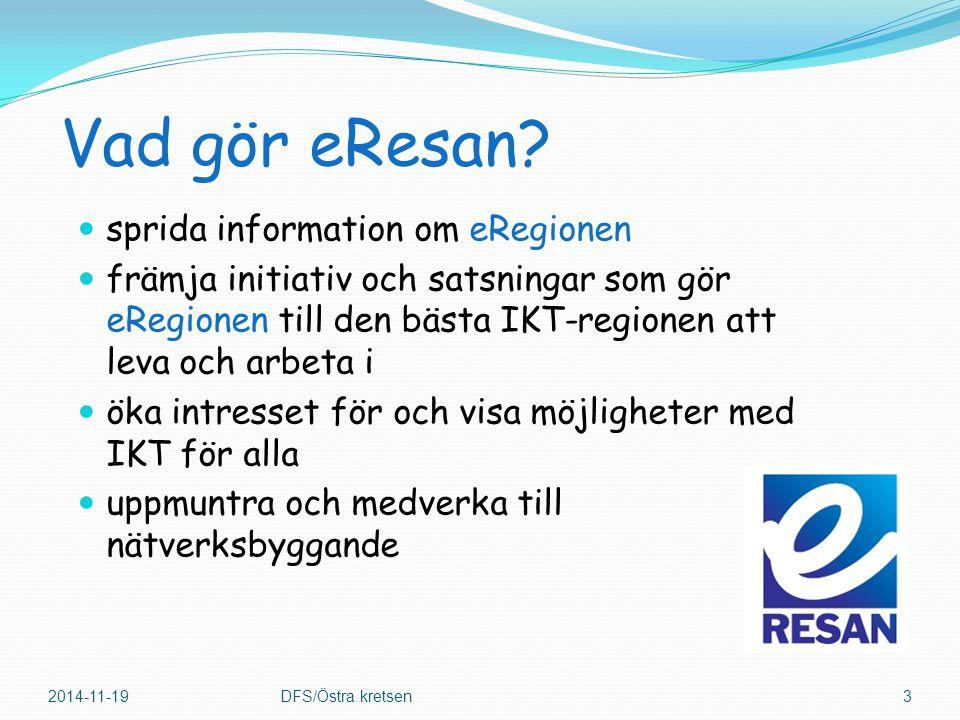Vad gör eResan? sprida information om eRegionen främja initiativ och satsningar som gör eRegionen till den bästa IKT-regionen att leva och arbeta i ök
