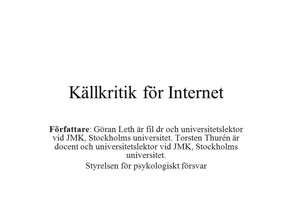 Källkritik för Internet Författare: Göran Leth är fil dr och universitetslektor vid JMK, Stockholms universitet. Torsten Thurén är docent och universi