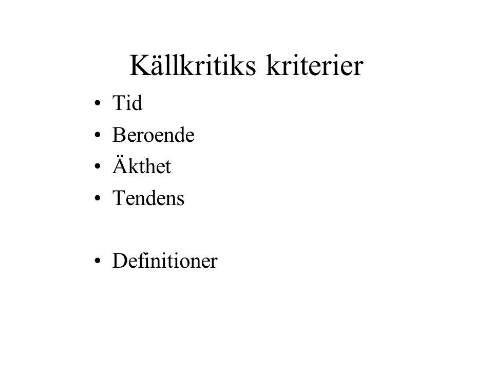 Källkritiks kriterier Tid Beroende Äkthet Tendens Definitioner
