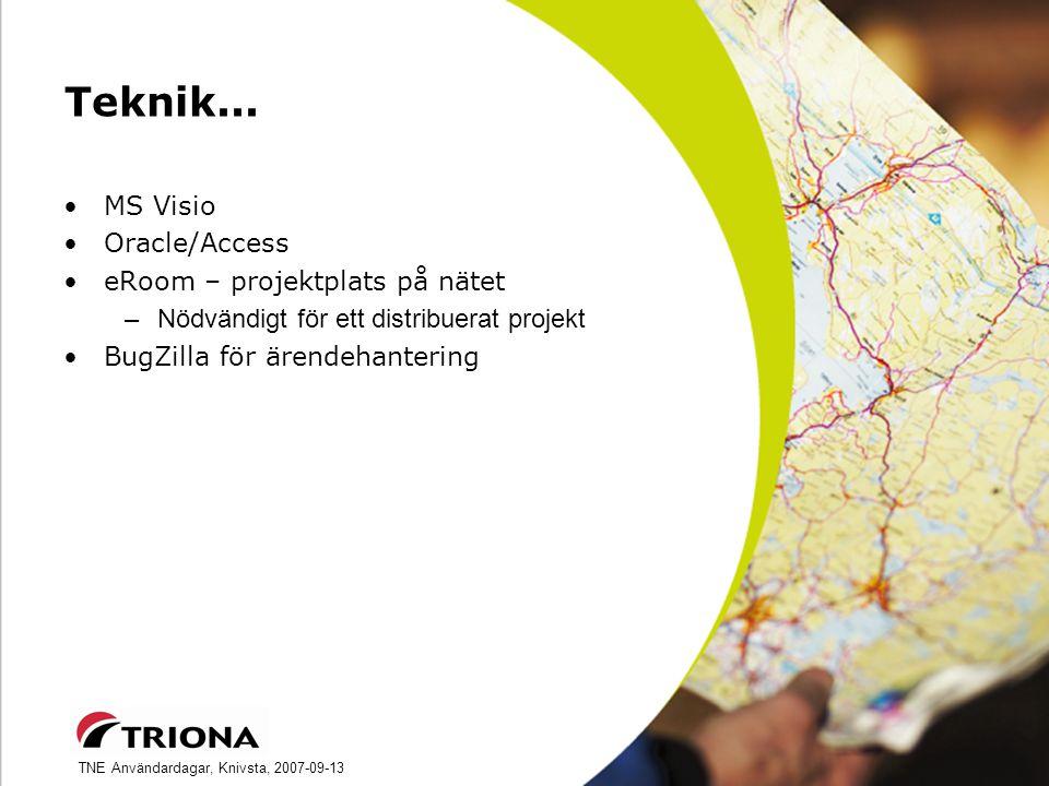 TNE Användardagar, Knivsta, 2007-09-13 Teknik...