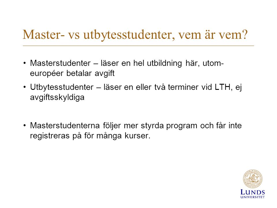 Master- vs utbytesstudenter, vem är vem.