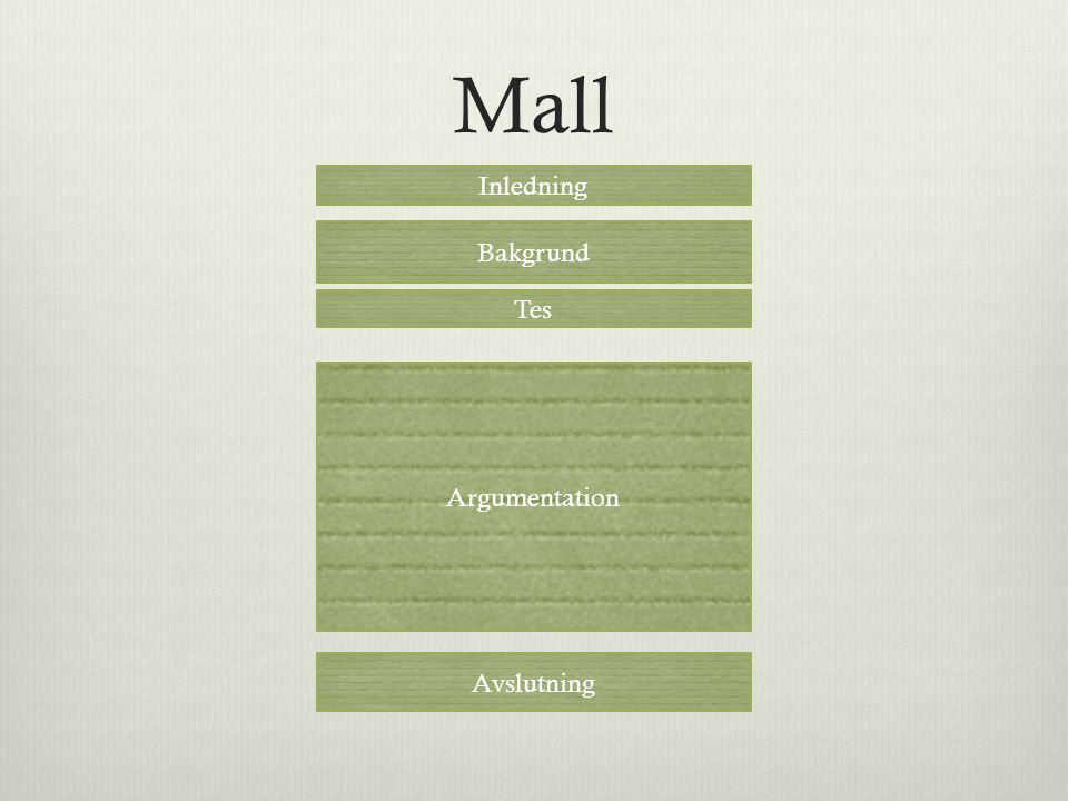 Mall Tes Bakgrund Inledning Argumentation Avslutning