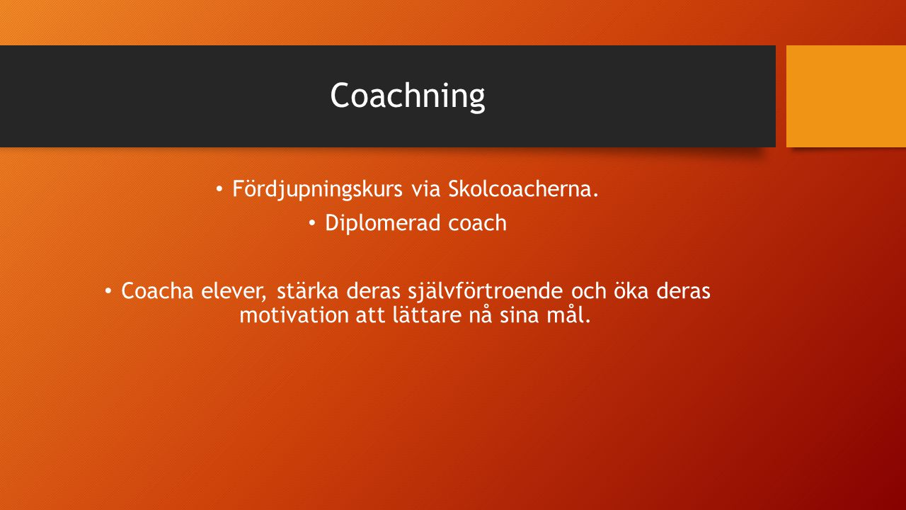 Coachning Fördjupningskurs via Skolcoacherna. Diplomerad coach Coacha elever, stärka deras självförtroende och öka deras motivation att lättare nå sin