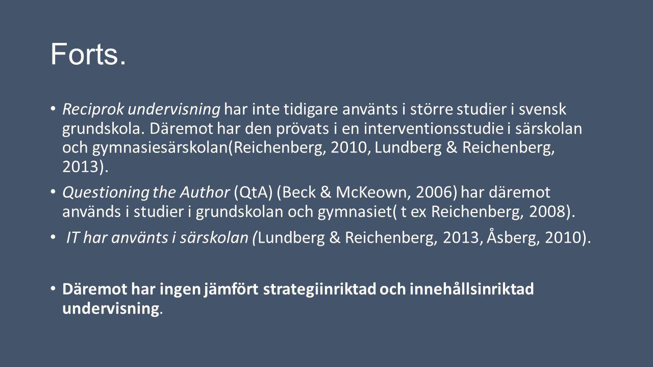 Forts. Reciprok undervisning har inte tidigare använts i större studier i svensk grundskola. Däremot har den prövats i en interventionsstudie i särsko