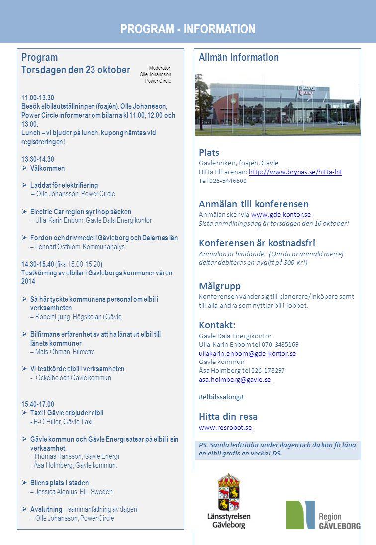 Allmän information Plats Gavlerinken, foajén, Gävle Hitta till arenan: http://www.brynas.se/hitta-hithttp://www.brynas.se/hitta-hit Tel 026-5446600 Anmälan till konferensen Anmälan sker via www.gde-kontor.sewww.gde-kontor.se Sista anmälningsdag är torsdagen den 16 oktober.