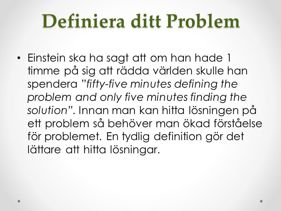 Definiera ditt Problem Einstein ska ha sagt att om han hade 1 timme på sig att rädda världen skulle han spendera fifty-five minutes defining the problem and only five minutes finding the solution .