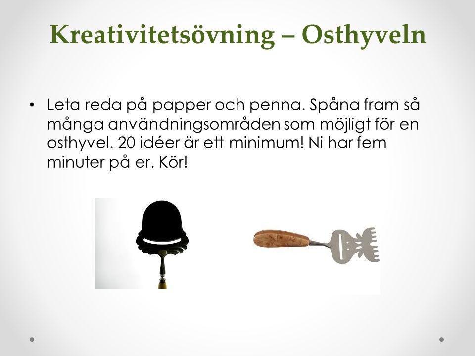 Kreativitetsövning – Osthyveln Leta reda på papper och penna. Spåna fram så många användningsområden som möjligt för en osthyvel. 20 idéer är ett mini