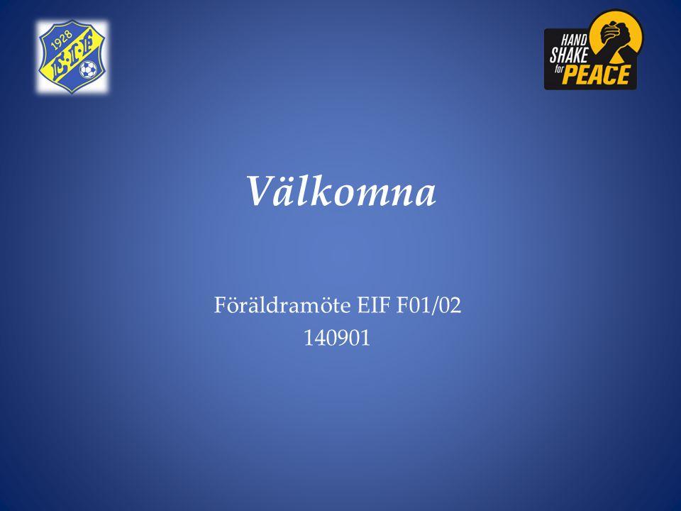 Välkomna Föräldramöte EIF F01/02 140901