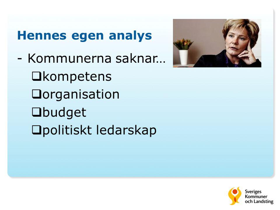 Hennes egen analys -Kommunerna saknar…  kompetens  organisation  budget  politiskt ledarskap