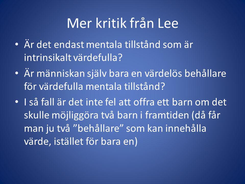 Mer kritik från Lee Är det endast mentala tillstånd som är intrinsikalt värdefulla.