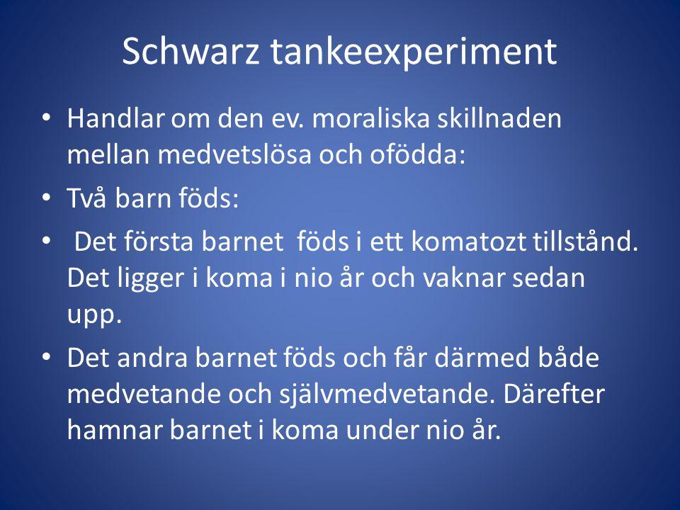 Schwarz tankeexperiment Handlar om den ev.