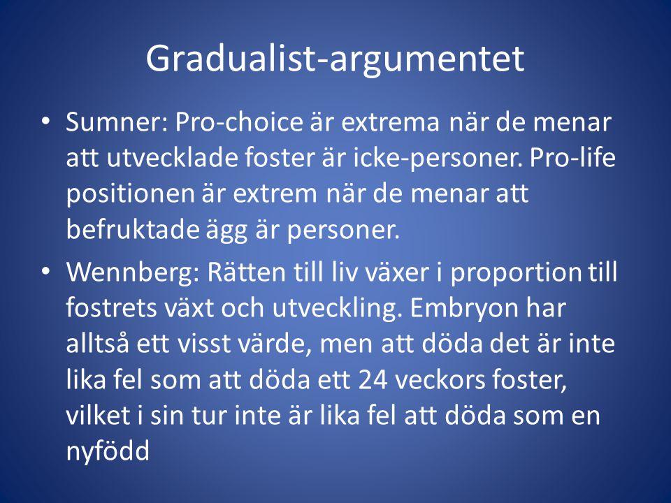 Gradualist-argumentet Sumner: Pro-choice är extrema när de menar att utvecklade foster är icke-personer.
