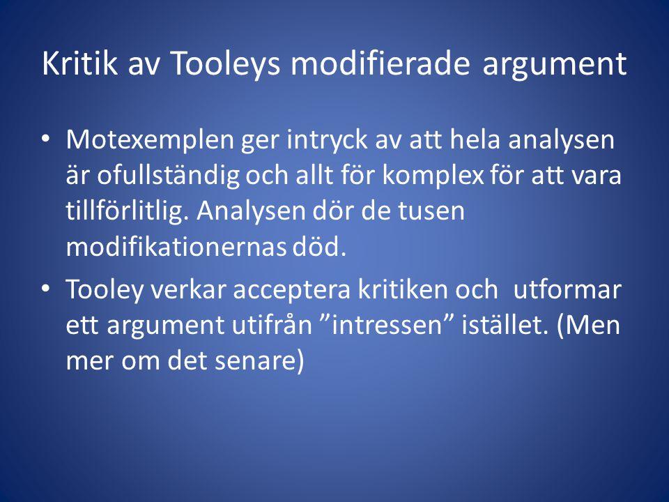 Kritik av Tooleys modifierade argument Motexemplen ger intryck av att hela analysen är ofullständig och allt för komplex för att vara tillförlitlig.