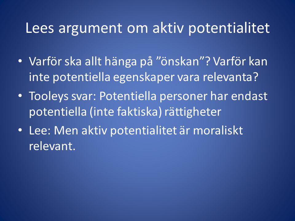Lees argument om aktiv potentialitet Varför ska allt hänga på önskan .