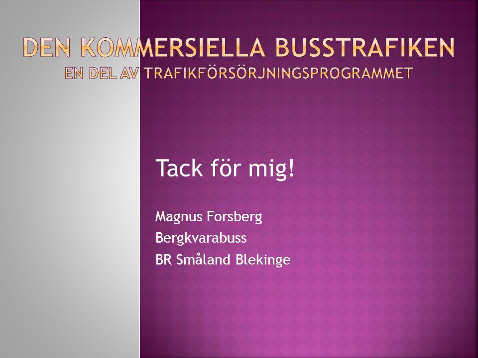 Tack för mig! Magnus Forsberg Bergkvarabuss BR Småland Blekinge