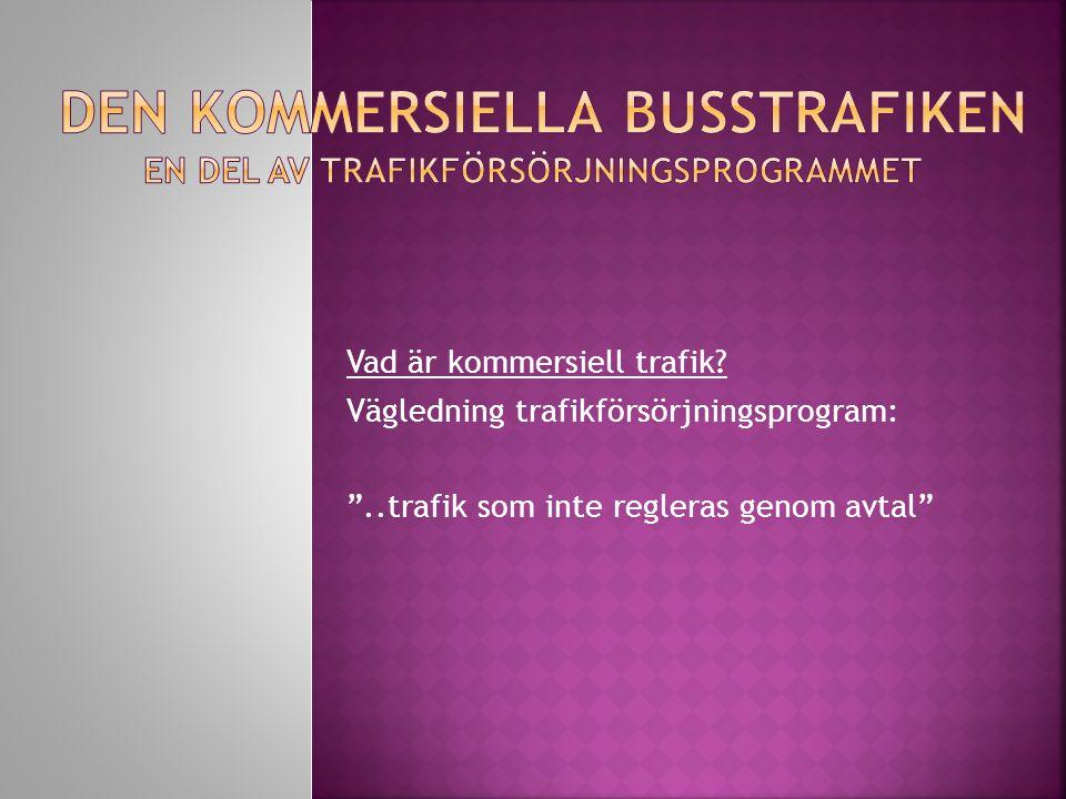 Vägledning trafikförsörjningsprogram: ..trafik som inte regleras genom avtal
