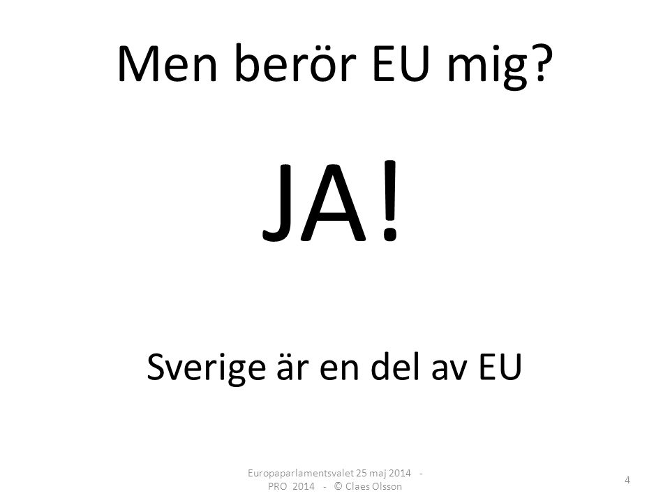 Men berör EU mig. JA.