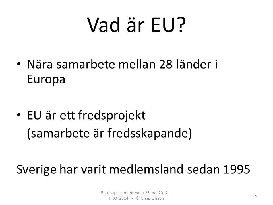 RÖSTA 25 maj!! Europaparlamentsvalet 25 maj 2014 - PRO 2014 - © Claes Olsson 16