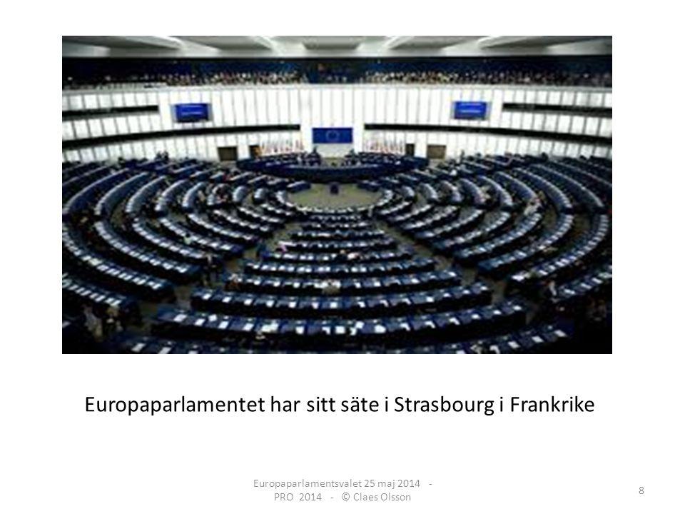 8 Europaparlamentet har sitt säte i Strasbourg i Frankrike