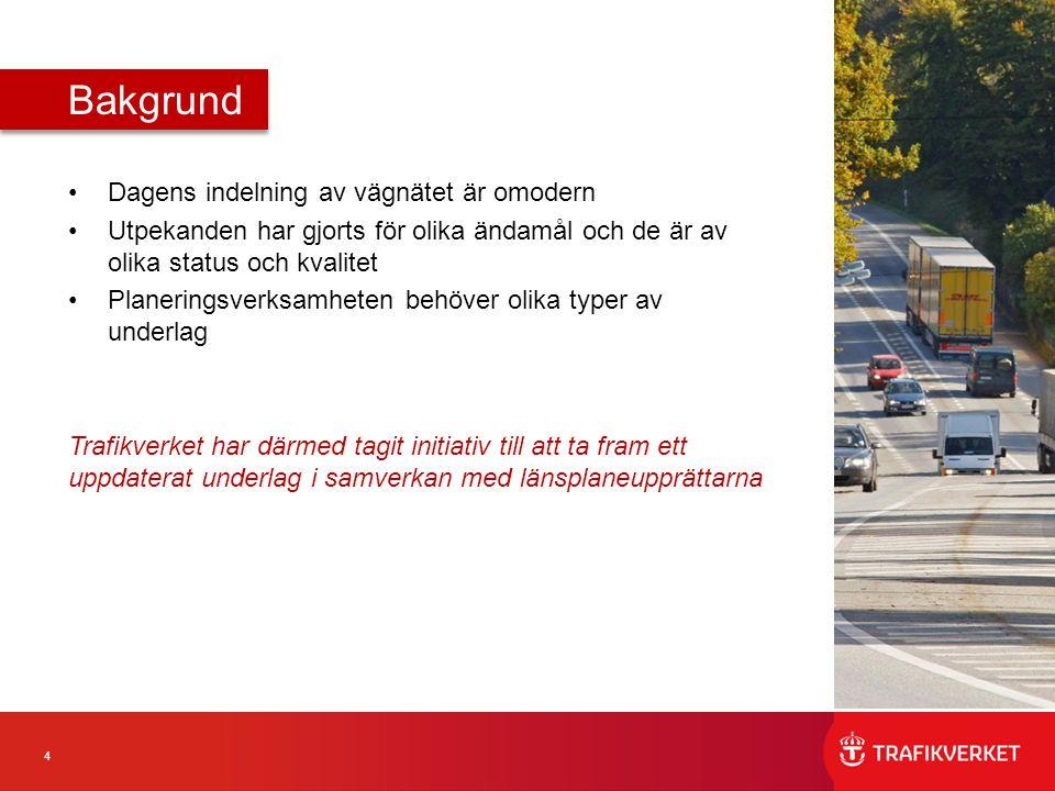 4 Dagens indelning av vägnätet är omodern Utpekanden har gjorts för olika ändamål och de är av olika status och kvalitet Planeringsverksamheten behöve