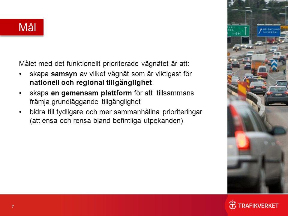7 Målet med det funktionellt prioriterade vägnätet är att: skapa samsyn av vilket vägnät som är viktigast för nationell och regional tillgänglighet sk
