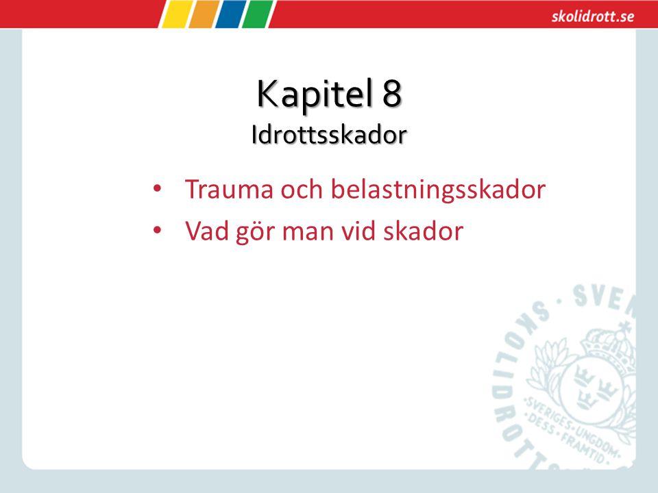 Kapitel 8 Idrottsskador Trauma och belastningsskador Vad gör man vid skador