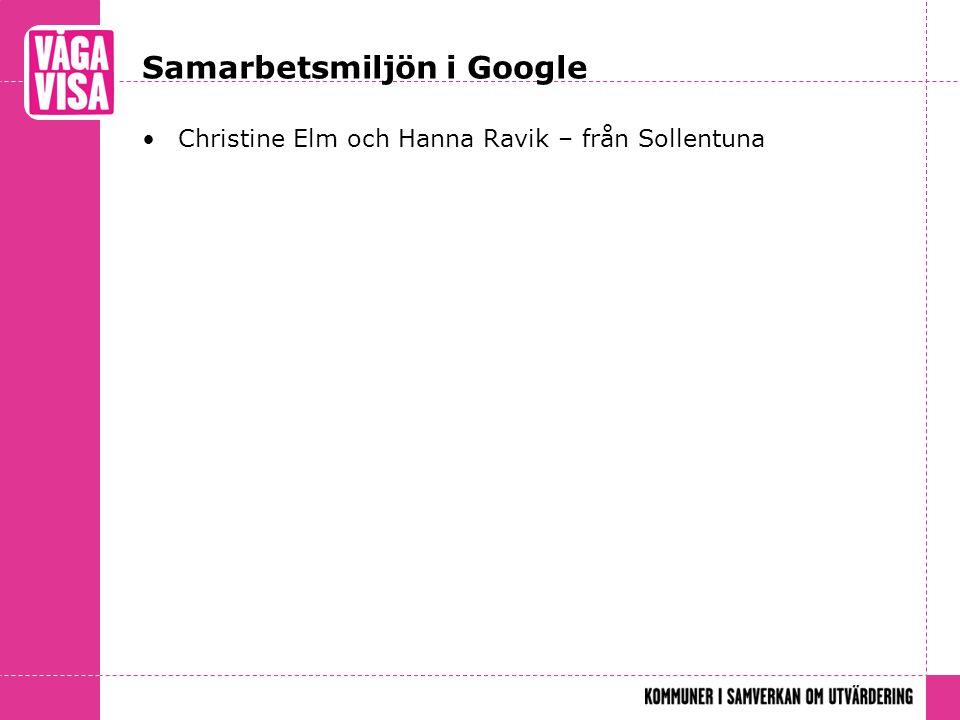 Samarbetsmiljön i Google Christine Elm och Hanna Ravik – från Sollentuna