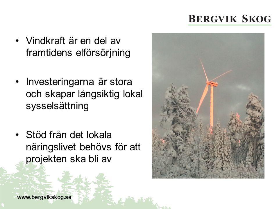 Vindkraft är en del av framtidens elförsörjning Investeringarna är stora och skapar långsiktig lokal sysselsättning Stöd från det lokala näringslivet