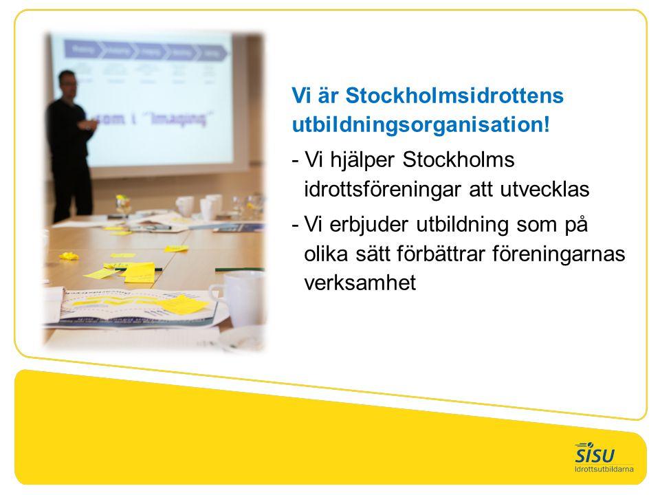 Vi är Stockholmsidrottens utbildningsorganisation! - Vi hjälper Stockholms idrottsföreningar att utvecklas -Vi erbjuder utbildning som på olika sätt f
