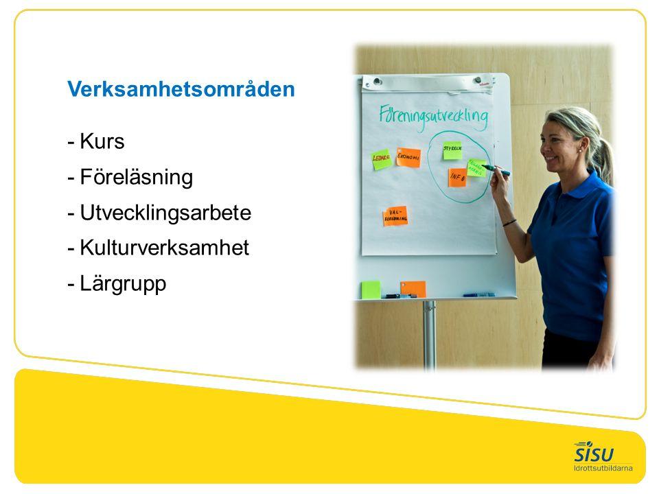 Verksamhetsområden -Kurs -Föreläsning -Utvecklingsarbete -Kulturverksamhet -Lärgrupp