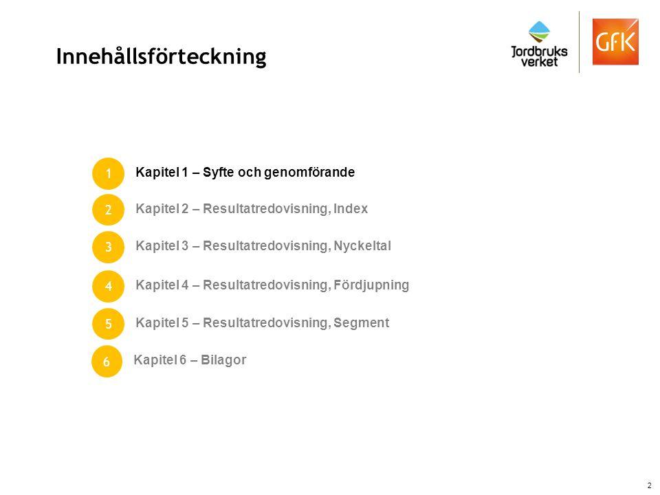Syfte och genomförande Syftet med undersökningen är att inhämta kunskap om beteende, uppfattningar/attityder samt kännedom kring mat, dryck och måltidsupplevelser i Sverige idag.