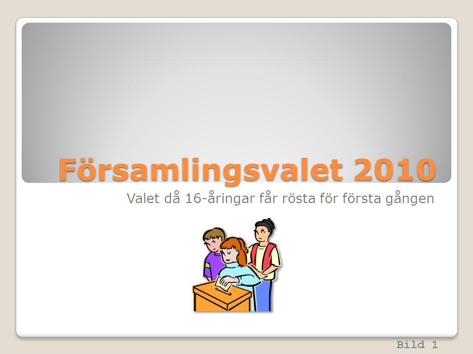 Församlingsvalet 2010 Valet då 16-åringar får rösta för första gången Bild 1