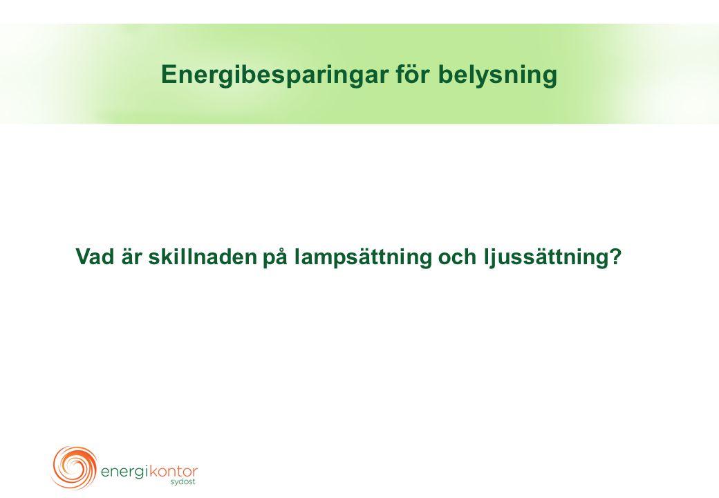 Energibesparingar för belysning Vad är skillnaden på lampsättning och ljussättning