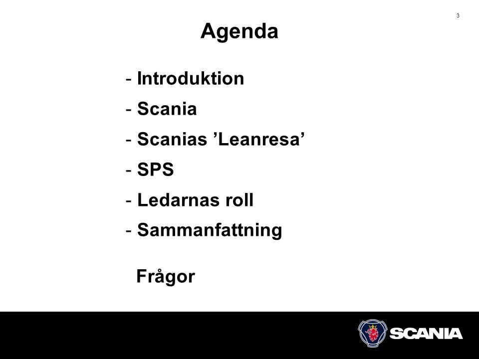 3 - Introduktion - Scania - Scanias 'Leanresa' - SPS - Ledarnas roll - Sammanfattning Frågor Agenda