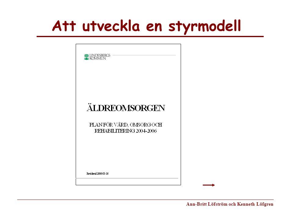 Att utveckla en styrmodell Ann-Britt Löfström och Kenneth Löfgren