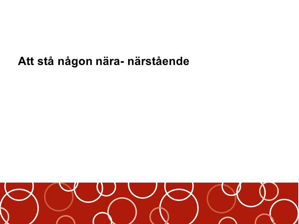 Reflektion kring anhörigskap- i relation till offentlig verksamhet Martina Takter Närståendekoordinator, Stadskontoret Malmö/ doktorand på Malmö högskola martina.takter@malmo.se
