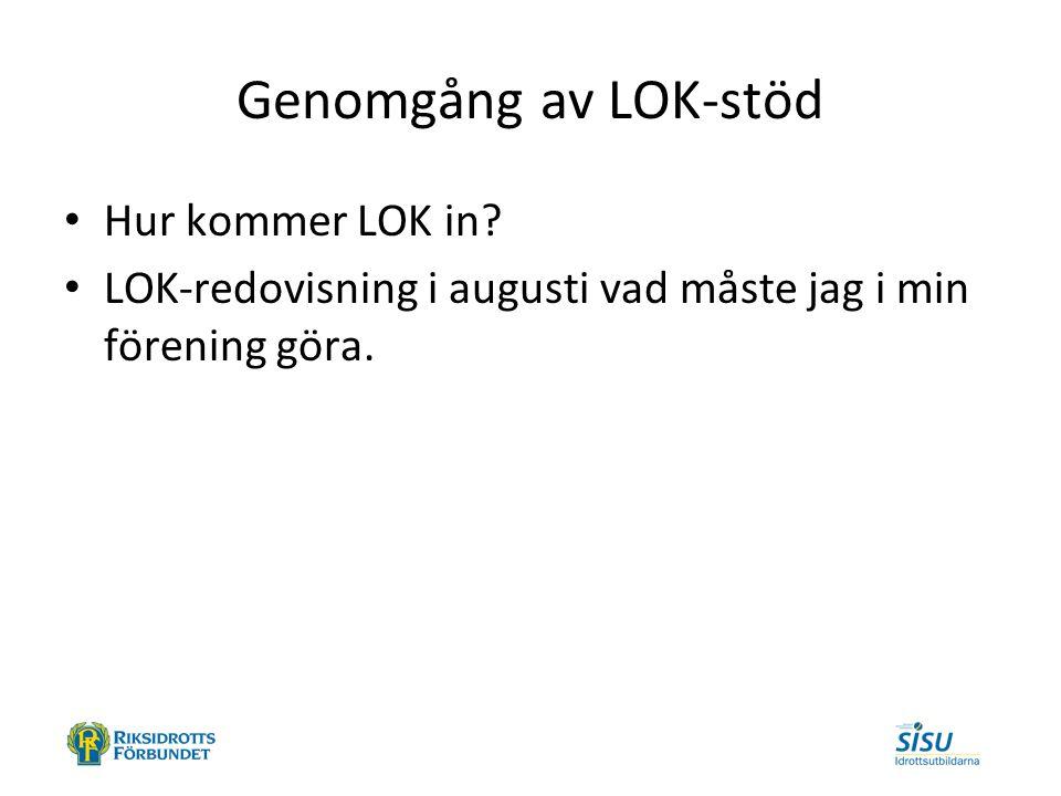 Genomgång av LOK-stöd Hur kommer LOK in.