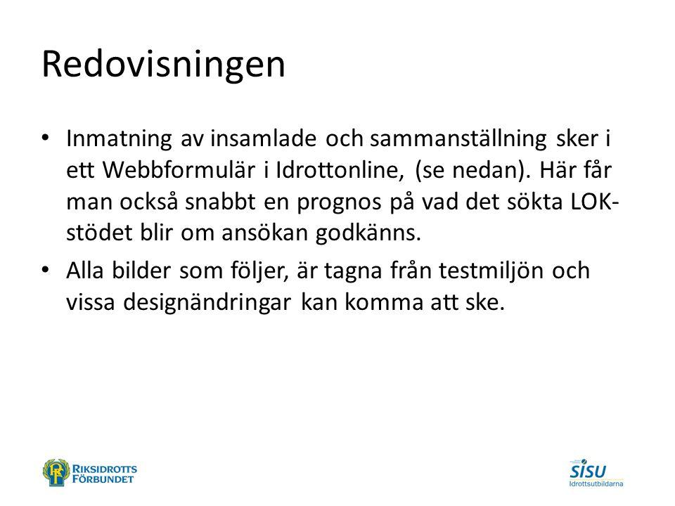 Redovisningen Inmatning av insamlade och sammanställning sker i ett Webbformulär i Idrottonline, (se nedan). Här får man också snabbt en prognos på va