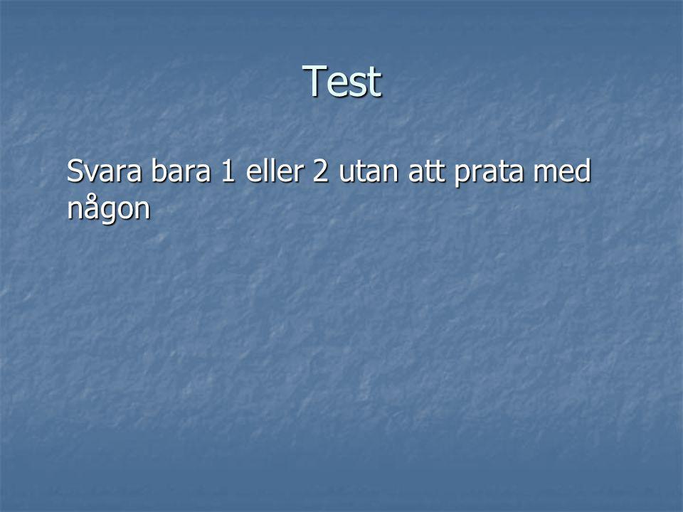 Test Svara bara 1 eller 2 utan att prata med någon