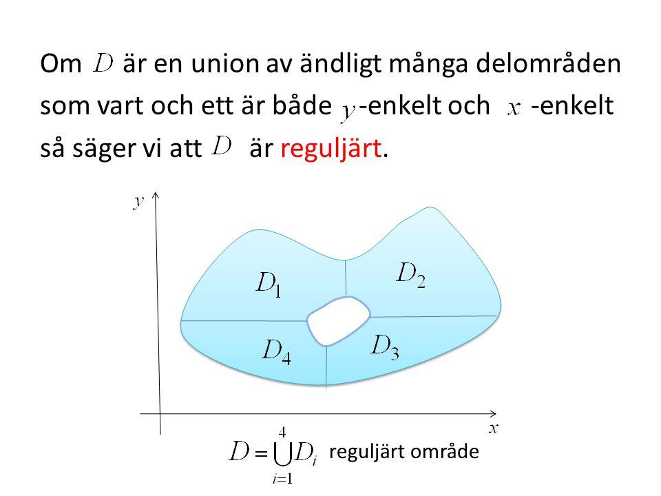 Om är en union av ändligt många delområden som vart och ett är både -enkelt och -enkelt så säger vi att är reguljärt. reguljärt område
