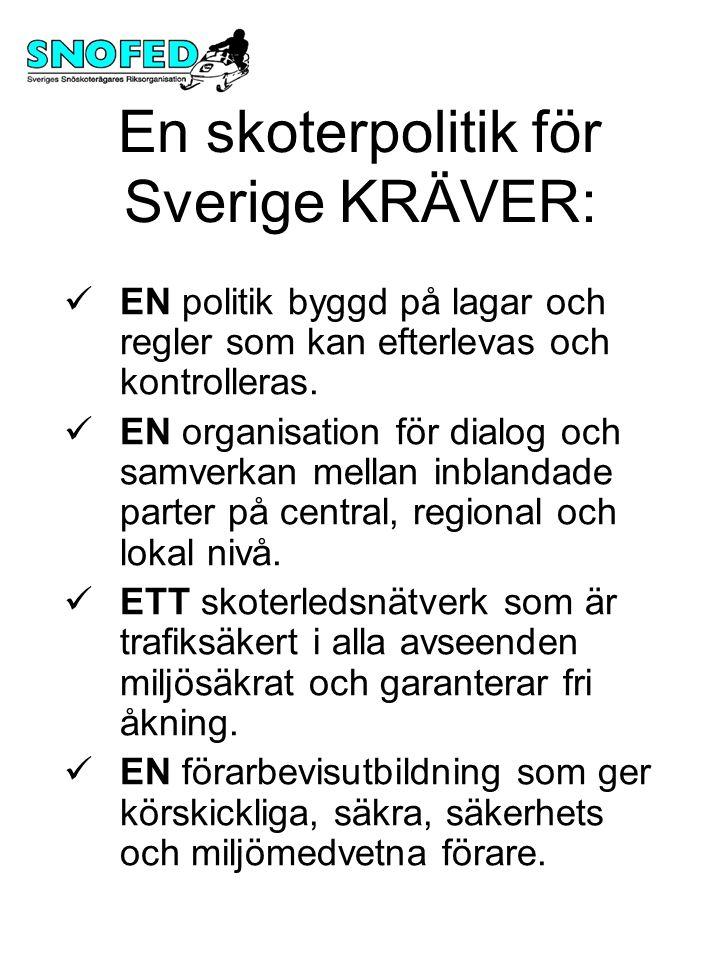 En skoterpolitik för Sverige KRÄVER: EN politik byggd på lagar och regler som kan efterlevas och kontrolleras.