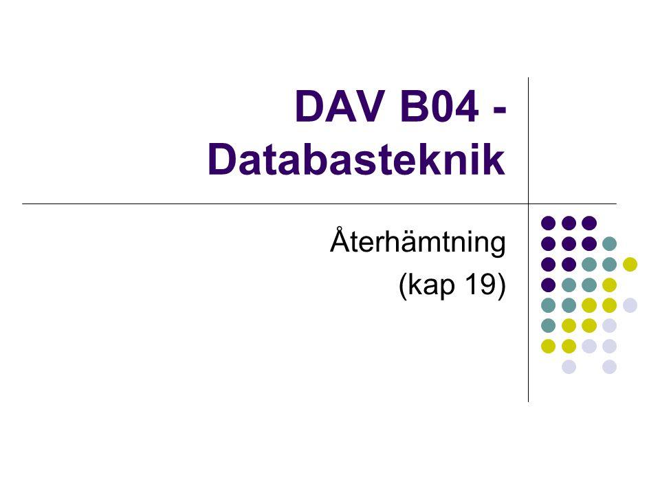 DAV B04 - Databasteknik Återhämtning (kap 19)