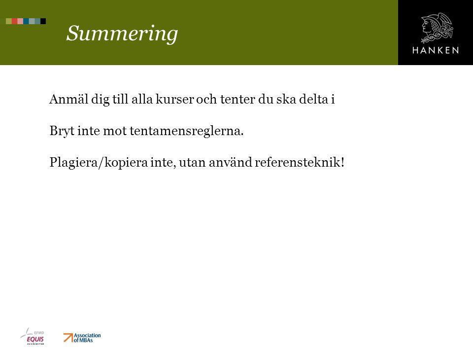 Summering Anmäl dig till alla kurser och tenter du ska delta i Bryt inte mot tentamensreglerna.