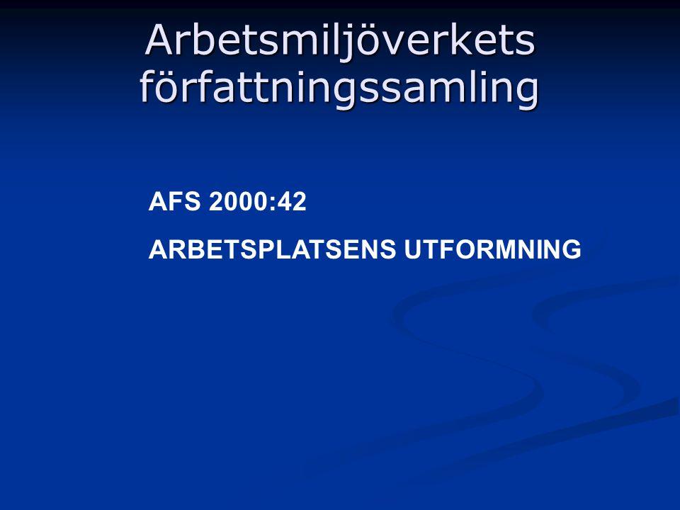 Arbetsmiljöverkets författningssamling AFS 2000:42 ARBETSPLATSENS UTFORMNING