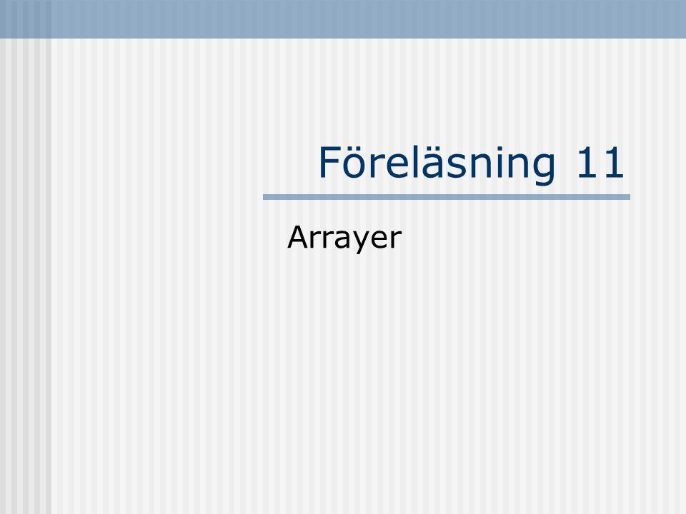 Föreläsning 11 Arrayer